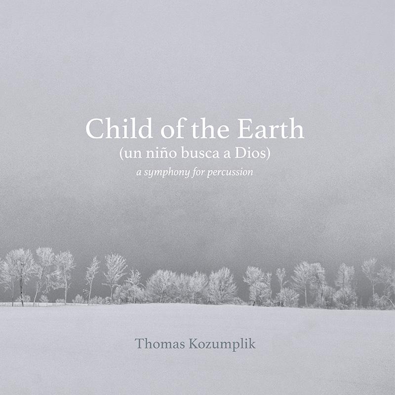 CHILD OF THE EARTH - THOMAS KOZUMPLIK